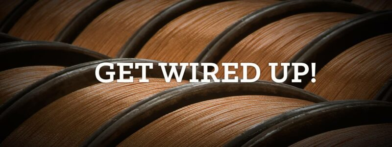 Encore Wire - Get Wired Up!